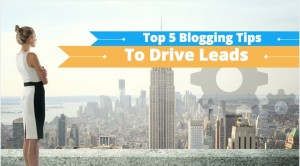 top 5 blogging tips for leads